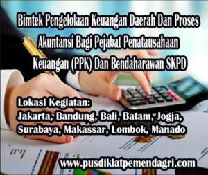 Pelatihan Pengelolaan Keuangan Daerah Dan Proses Akuntansi Bagi Pejabat Penatausahaan Keuangan PPK Dan Bendaharawan SKPD