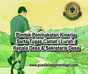 Pelatihan Peningkatan Kinerja Serta Tugas Camat Lurah Kepala Desa dan Sekretaris Desa
