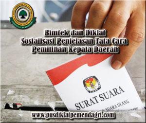 Diklat Sosialisasi Penjelasan Tata Cara Pemilihan Kepala Daerah