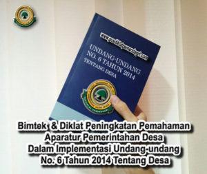 Diklat Peningkatan Pemahaman Aparatur Pemerintahan Desa Dalam Implementasi Undang-undang No. 6 Tahun 2014 Tentang Desa